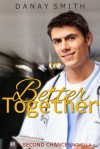 Better Together (A Second Chances Novella) - DaNay Smith