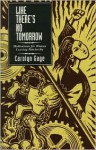 Like There's No Tomorrow: Meditations for Women Leaving Patriarchy - Carolyn Gage