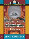 The Ghost and the Dead Man's Library - Alice Kimberly
