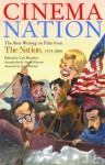 Cinema Nation: The Best Writing on Film from The Nation. 1913-2000 (Nation Books) - Carl Bromley, Carl Bromley, Peter Biskind