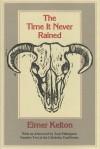 The Time It Never Rained - Elmer Kelton, Tom Pilkington