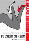 Badania terenowe nad polskim seksem - praca zbiorowa, Wojciech Staszewski, Marta Szarejko, Magdalena Grzebałkowska, Jakub Janiszewski
