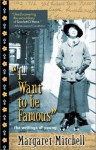 """I Want to Be Famous"": The Writings of Young Margaret Mitchell - Margaret Mitchell"