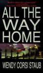 All The Way Home - Wendy Corsi Staub