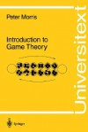 Introduction to Game Theory - Peter Morris