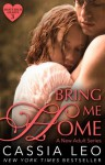 Bring Me Home (Shattered Hearts 3) - Cassia Leo