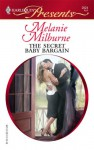 The Secret Baby Bargain - Melanie Milburne