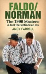 Faldo/Norman: The 1996 Masters: A Duel that Defined an Era - Andy Farrell