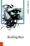 Reading Race: Hollywood and the Cinema of Racial Violence - Norman K. Denzin