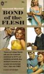 Bond of the Flesh - Rosamond Van Der Zee Marshall