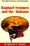 Raphael Semmes and the Alabama - Spencer C. Tucker, Grady McWhiney