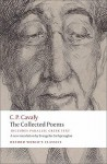 The Collected Poems: with parallel Greek text (Oxford World's Classics) - C.P. Cavafy, Anthony Hirst, Peter Mackridge, Evangelos Sachperoglou