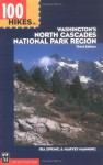 100 Hikes in Washington's North Cascades National Park Region - Ira Spring, Harvey Manning