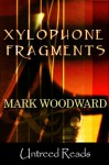 Xylophone Fragments - Mark Woodward