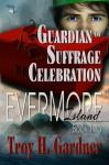 Guardian of Suffrage Celebration - Troy H. Gardner
