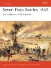 Seven Days Battles 1862: Lee's defense of Richmond - Angus Konstam