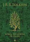 Sobre Histórias de Fadas - J.R.R. Tolkien, Ronald Kyrmse