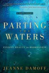 Parting the Waters: Finding Beauty in Brokenness - Jeanne Damoff