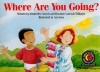 Where Are You Going? - Kimberlee Graves, Rozanne Lanczak Williams