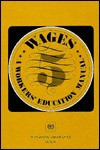 Wages, a Workers' Education Manual - International Labor Office