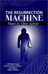 The Resurrection Machine: Poems - Steve Gehrke