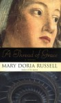 A Thread of Grace: A Novel - Mary Doria Russell