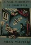 A Nail Merchant Nightfall - Mika Waltari