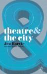 Theatre and the City - Professor Jen Harvie, Tim Etchells