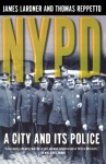 NYPD: A City and Its Police - James Lardner, Thomas Reppetto