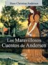 Los Maravillosos Cuentos de Andersen (Illustrated) (Cuentos de Hans Christian Andersen) (Spanish Edition) - Hans Christian Andersen, R. Roca, J.