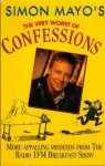 The Very Worst Of...Confessions - Simon Mayo
