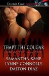 Tempt The Cougar - Samantha Kane, Lynne Connolly, Dalton Diaz