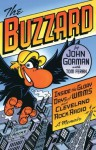 The Buzzard: Inside the Glory Days of Wmms and Cleveland Rock Radio--a Memoir - Tom Feran, John Gorman