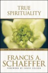 True Spirituality - Francis August Schaeffer