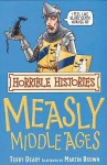 Measly Middle Ages (Horrible Histories) - Terry Deary