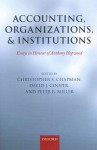 Accounting, Organizations, and Institutions: Essays in Honour of Anthony Hopwood - Christopher S. Chapman, David J. Cooper, Peter Miller