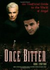 Once Bitten: An Unofficial Guide to the World of Angel - Nikki Stafford
