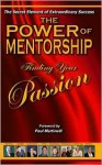 The Power of Mentorship Finding Your Passion (The Power of Mentorship) - Zig Ziglar, Mick Moore