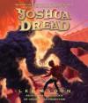 Joshua Dread (Audio) - Lee Bacon