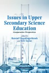 Issues in Upper Secondary Science Education: Comparative Perspectives - Barend Vlaardingerbroek, Neil Taylor