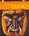 Masks (Traditions Around the World) - Danielle Sensier, Amanda Earl