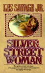 Silver Street Woman - Les Savage Jr.
