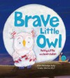 Brave Little Owl - Penny Little, Sean Julian