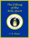 The Filling Of The Holy Spirit - F.B. Meyer