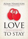 Love to Stay: Sex, Grace, and Commitment - Adam Hamilton