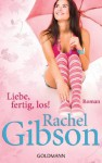 Liebe, fertig, los!: Roman (German Edition) - Rachel Gibson, Antje Althans