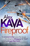 Fireproof. by Alex Kava - Alex Kava