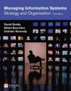 Managing Information Systems: Strategy And Organisation - David Boddy, Albert Boonstra, Graham Kennedy