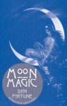 Moon Magic - Dion Fortune, Gareth Knight