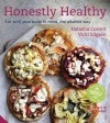Honestly Healthy: Eat with your body in mind, the alkaline way - Natasha Corrett, Vicki Edgson, Lisa Linder